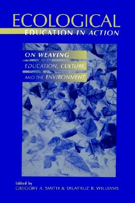 Ecological Education in Action By Smith, Gregory A. (EDT)/ Williams, Dilafruz R. (EDT)